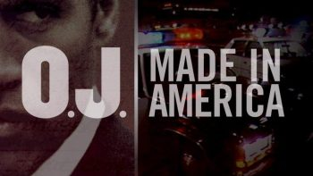 Under Further Review: <i>O.J.: Made in America</i>, Part 1
