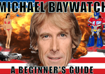 Michael Baywatch Part III: Transform and Roll in the Dough (2007-2011)