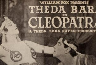 Theda Bara's <i>Cleopatra</i>: The Story of a Century-Old Lost Classic