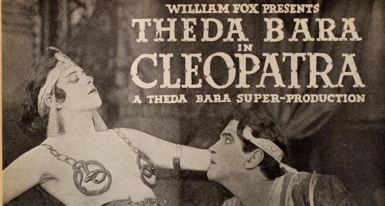 Theda Bara's Cleopatra: The Story of a Century-Old Lost Classic
