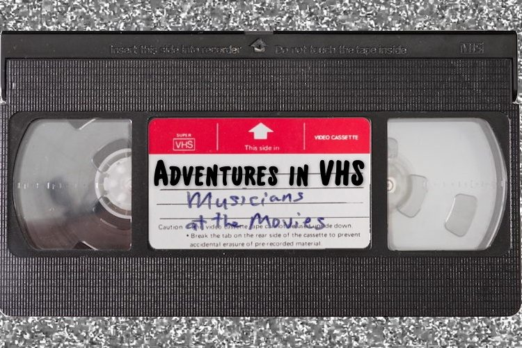Adventures in Home Video: Musicians at the Movies