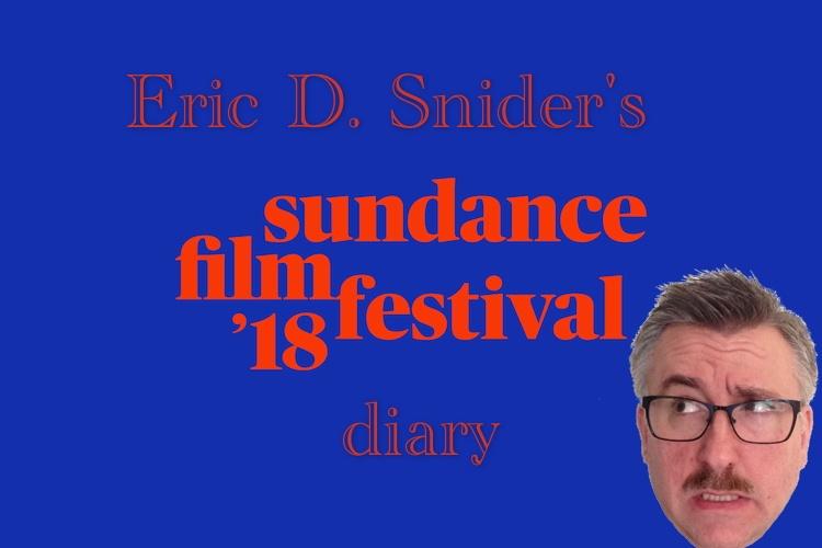Eric D. Snider's 2018 Sundance Diary