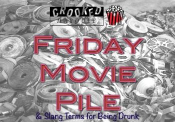 Friday Movie Pile & Slang Terms for Being Drunk