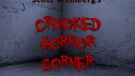 Scott Weinberg's Crooked Horror Corner #6