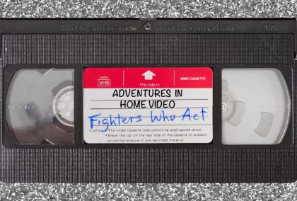 Adventures in Home Video: Fighters Who Act