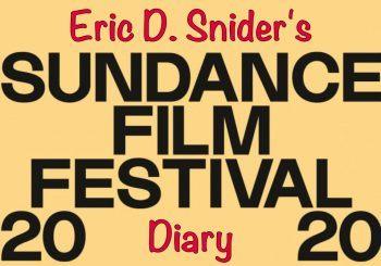 Eric D. Snider's 2020 Sundance Diary